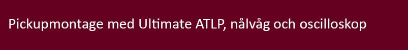 Pickupmontage-med-UATLP-oscilloskop.jpg