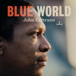 JohnColtrane_BlueWorld.jpg